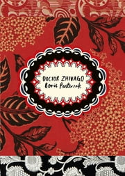 Doctor Zhivago (Vintage Classic Russians Series) ebook by Boris Pasternak