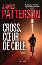 Cross, coeur de cible eBook par James Patterson