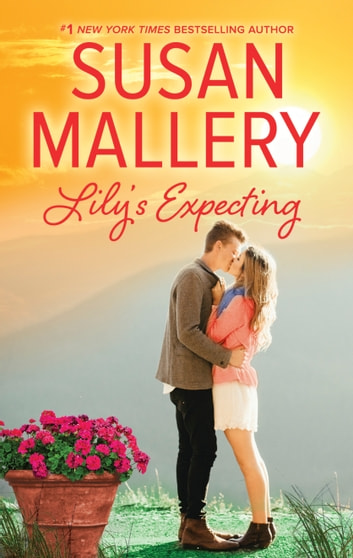 Lily's Expecting ebook by Susan Mallery