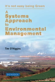 A Systems Approach to Environmental Management ebook by Tim O'Higgins, Mohammed Saif Al-Kalbani