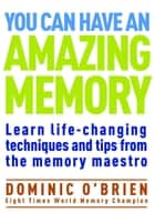 You Can Have an Amazing Memory ebook by Dominic O'Brien