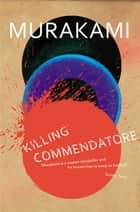 Killing Commendatore ebook by Haruki Murakami