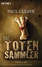 Die Totensammler - Thriller ebook by Paul Cleave, Frank Dabrock