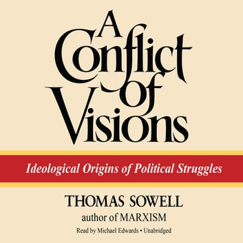 A Conflict of Visions - Ideological Origins of Political Struggles audiobook by Thomas Sowell