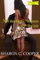 Still the Best Woman for the Job ebook by Sharon C. Cooper