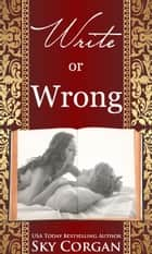 Write or Wrong ebook by Sky Corgan