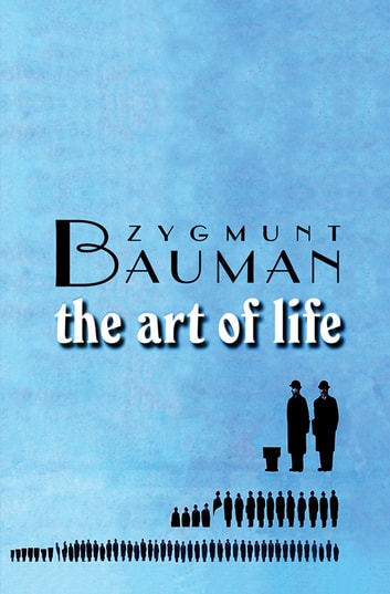 The art of life ebook by zygmunt bauman 9780745658513 rakuten kobo the art of life ebook by zygmunt bauman fandeluxe