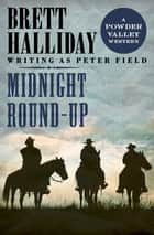 Midnight Round-Up ebook by Brett Halliday