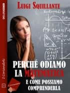 Perché odiamo la matematica ebook by Luigi Squillante
