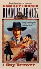 Diamondback 04: Game of Chance ebook by Guy Brewer