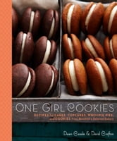 One Girl Cookies - Recipes for Cakes, Cupcakes, Whoopie Pies, and Cookies from Brooklyn's Beloved Bakery ebook by Dawn Casale,David Crofton