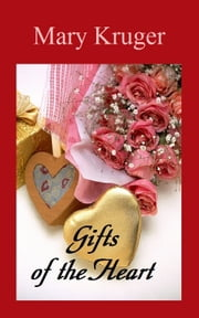 Gifts of the Heart ebook by Mary Kruger