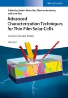 Advanced Characterization Techniques for Thin Film Solar Cells ebook by Daniel Abou-Ras,Thomas Kirchartz,Uwe Rau