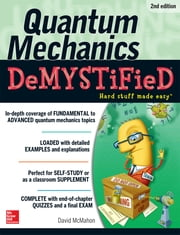 Quantum Mechanics Demystified, 2nd Edition ebook by David McMahon