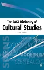 The SAGE Dictionary of Cultural Studies ebook by Dr. Chris Barker