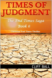 Times of Judgment - Christian End Times Thriller ebook by Cliff Ball