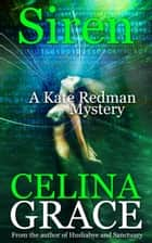 Siren - The Kate Redman Mysteries, #9 ebook by Celina Grace