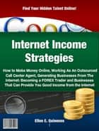 Internet Income Strategies ebook by Ellen E. Quinones