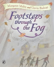 Footsteps Through The Fog ebook by Margaret Mahy