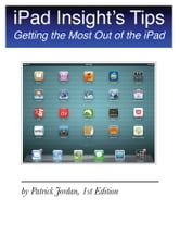 iPad Insight's Tips - Getting the Most Out of the iPad ebook by Patrick Jordan