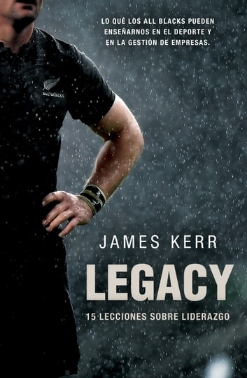 Legacy - 15 lecciones sobre liderazgo ebook by James Kerr