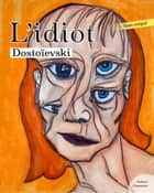L'Idiot ebook by Fédor Mikhaïlovitch Dostoïevski