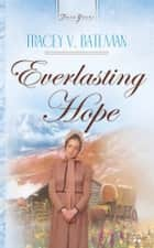 Everlasting Hope ebook by Tracey V. Bateman
