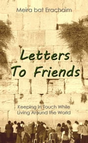 Letters To Friends ebook by Meira bat Erachaim