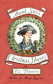 Aunt Sass - Christmas Stories ebook by P. L. Travers OBE