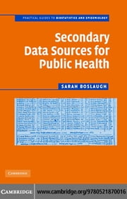 Secondary Data Sources for Public Health ebook by Boslaugh,Sarah