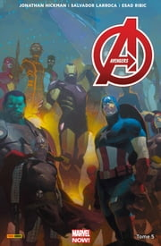 Avengers Marvel Now T05 ebook by Jonathan Hickman,Salvador Larroca,Esad Ribic