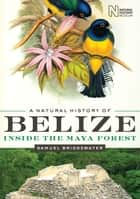 A Natural History of Belize ebook by Samuel Bridgewater