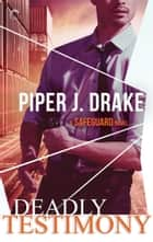 Deadly Testimony eBook par Piper J. Drake