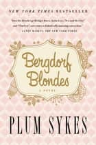 Bergdorf Blondes ebook by Plum Sykes