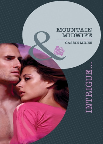 Mountain Midwife (Mills & Boon Intrigue) ebook by Cassie Miles