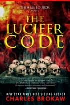 The Lucifer Code ebook by Charles Brokaw
