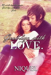 Good-bye, with Love ebook by Niquel,Niq uel