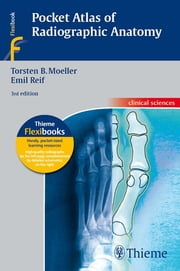 Pocket Atlas of Radiographic Anatomy ebook by Emil Reif,Torsten Bert Moeller