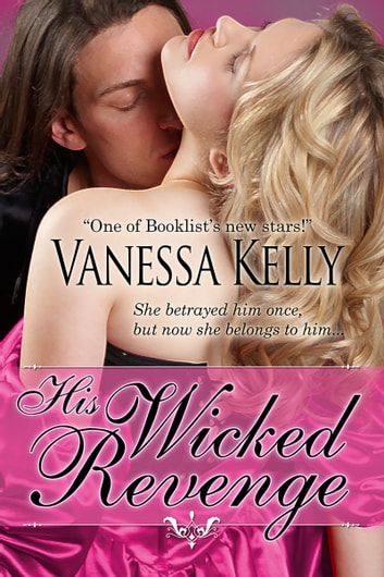 His Wicked Revenge ebook by Vanessa Kelly