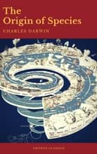 Charles Darwin: The Origin of Species (ActiveTOC) (Cronos Classics) ebook by Charles Darwin, Cronos Classics
