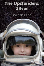 The Upstanders: Silver ebook by Michele Lang