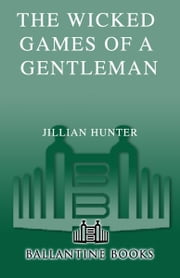 The Wicked Games of a Gentleman - A Novel ebook by Jillian Hunter