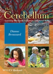 The Cerebellum - Learning Movement, Language, and Social Skills ebook by Dianne M. Broussard
