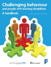 Challenging Behaviour and People with Learning Disabilities: A handbook ebook by Steve Hardy,Theresa Joyce