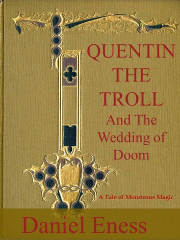 Quentin the Troll and the Wedding of Doom