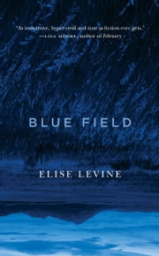 Blue Field ebook by Elise Levine