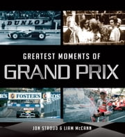 Greatest Moments of Grand Prix ebook by Ian Welch