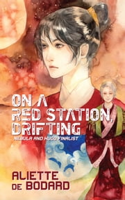 On a Red Station, Drifting ebook by Aliette de Bodard