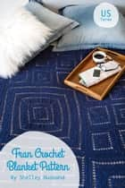 FRAN Crochet Blanket Pattern US Version ebook by Shelley Husband