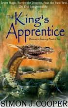 The King's Apprentice ebook by Simon J. Cooper